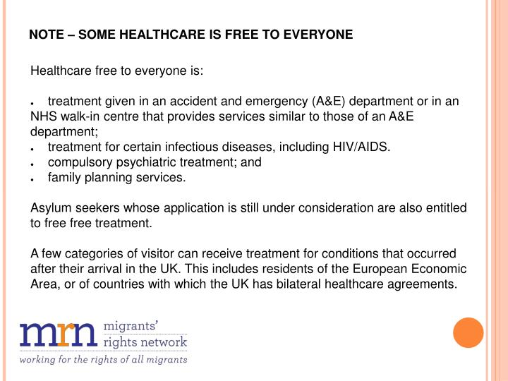 NOTE – SOME HEALTHCARE IS FREE TO EVERYONE