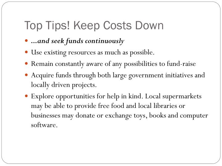 Top Tips! Keep Costs Down