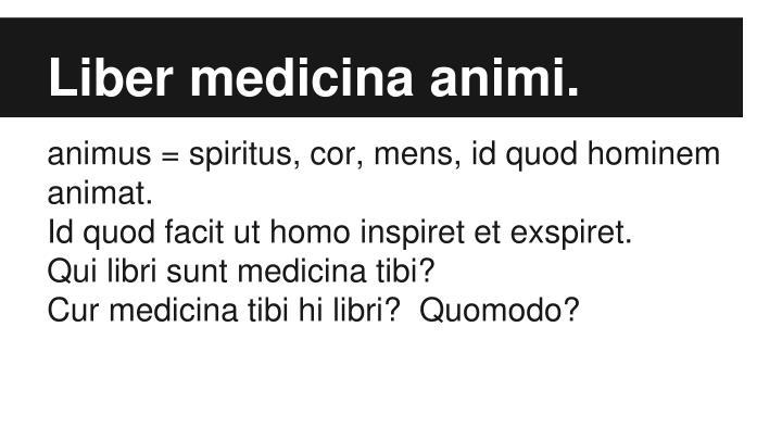 Liber medicina animi.