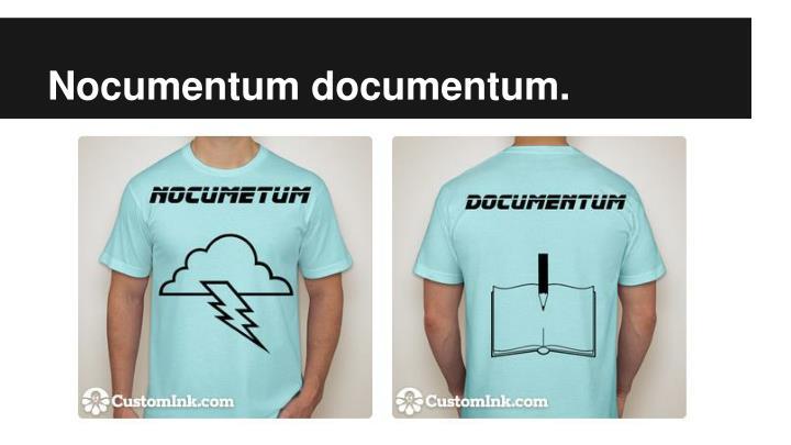 Nocumentum documentum.