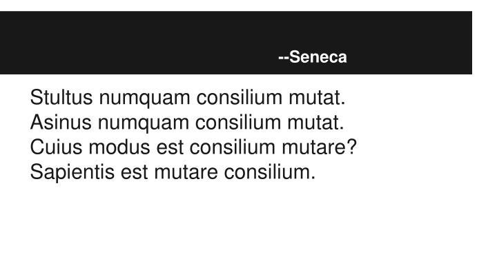 Sapientis est mutare consilium.