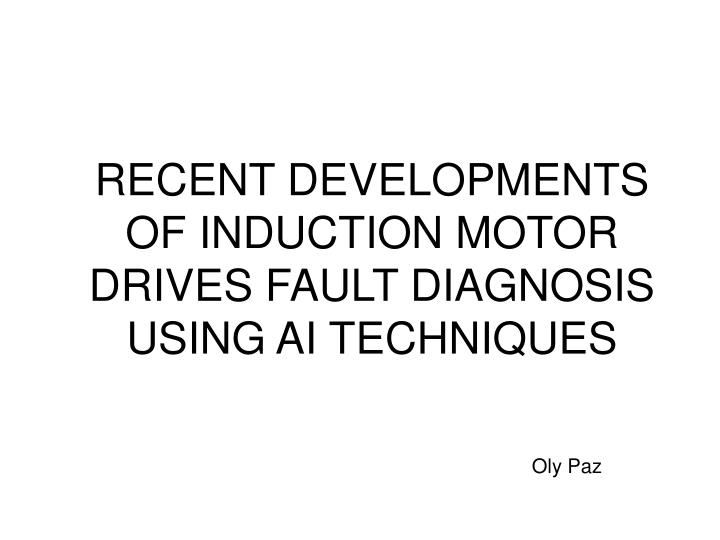 Recent developments of induction motor drives fault diagnosis using ai techniques