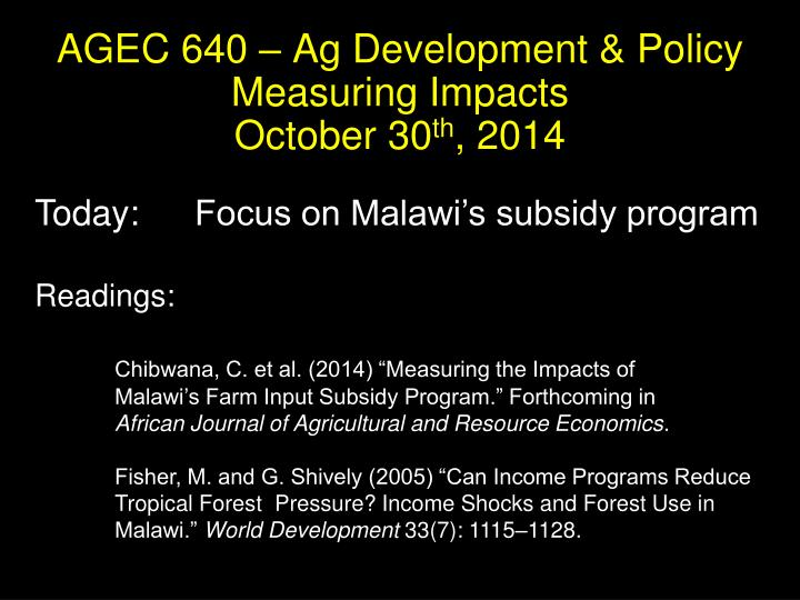 agec 640 ag development policy measuring impacts october 30 th 2014 n.