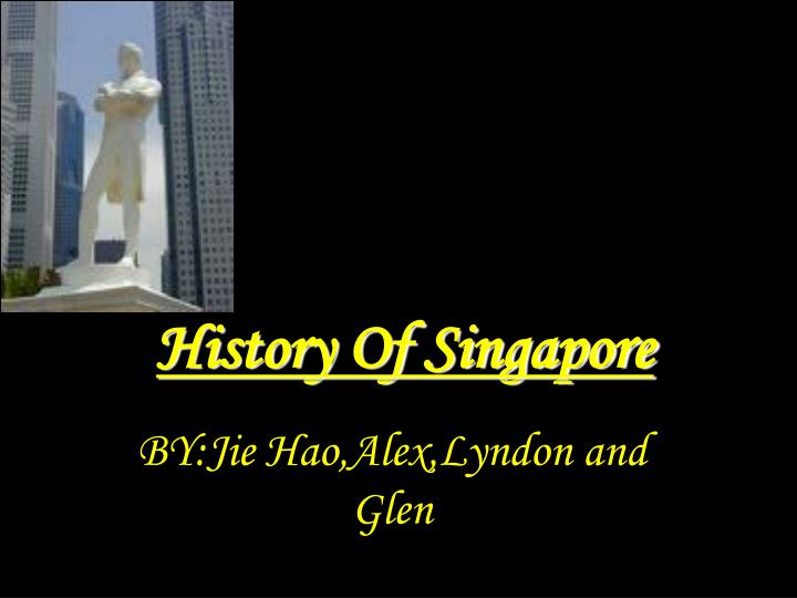 PPT - History Of Singapore PowerPoint Presentation - ID:5486036