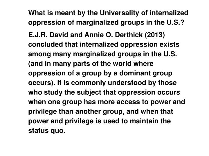 What is meant by the Universality of internalized oppression of marginalized groups in the U.S.?