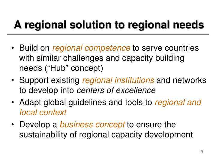 A regional solution to regional needs