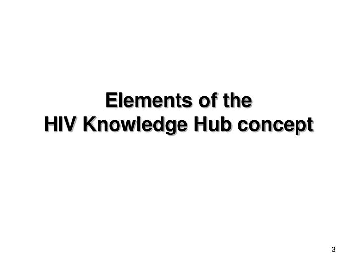 Elements of the hiv knowledge hub concept