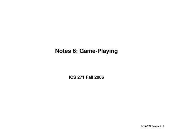 notes 6 game playing n.