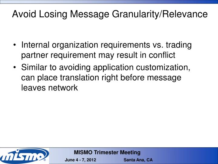 Avoid Losing Message Granularity/Relevance