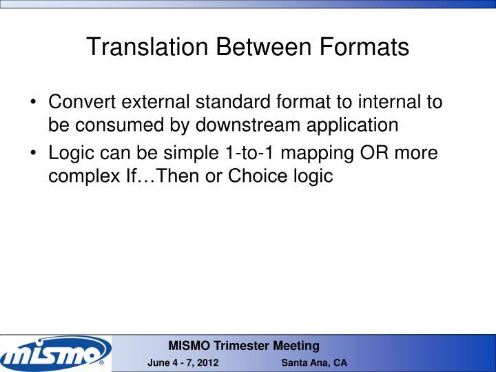 Translation Between Formats