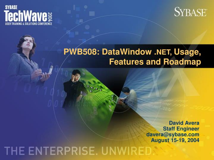PPT - PWB508: DataWindow   NET, Usage, Features and Roadmap
