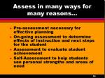 assess in many ways for many reasons