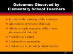 outcomes observed by elementary school teachers