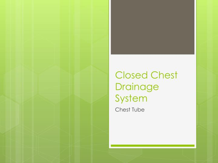 Closed Chest Drainage System