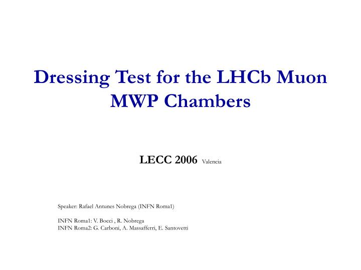 Dressing Test for the LHCb Muon MWP Chambers