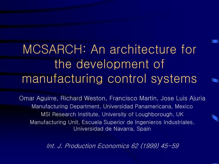 MCSARCH: An architecture for the development of manufacturing control systems