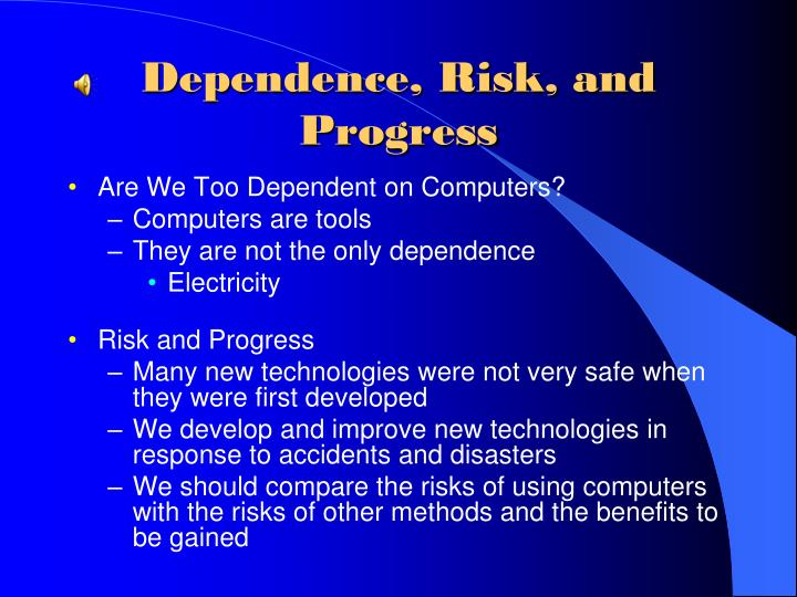 Dependence, Risk, and Progress