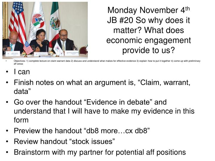 Monday november 4 th jb 20 so why does it matter what does economic engagement provide to us