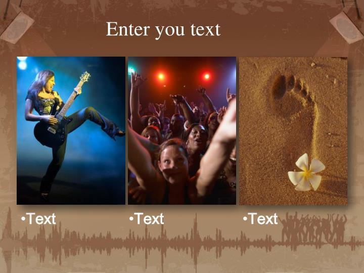 Enter you text
