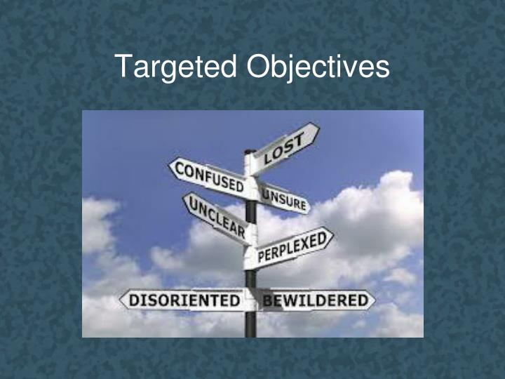 Targeted Objectives