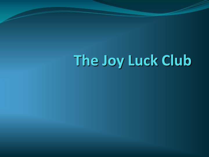 joy luck club thesis The joy luck club¸ by amy tan surrounds sixteen interweave stories about clashes between chinese immigrant mothers and their american-raised.