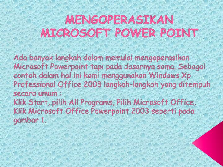 Mengoperasikan microsoft power point