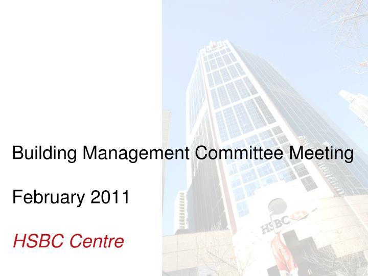 building management committee meeting february 2011 hsbc centre n.