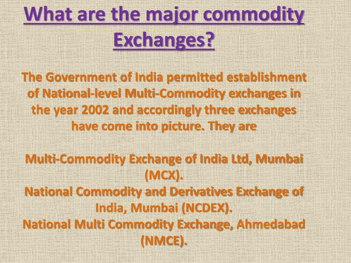 What are the major commodity Exchanges?
