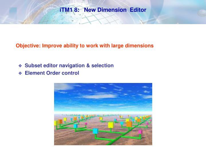 iTM1 8:   New Dimension  Editor