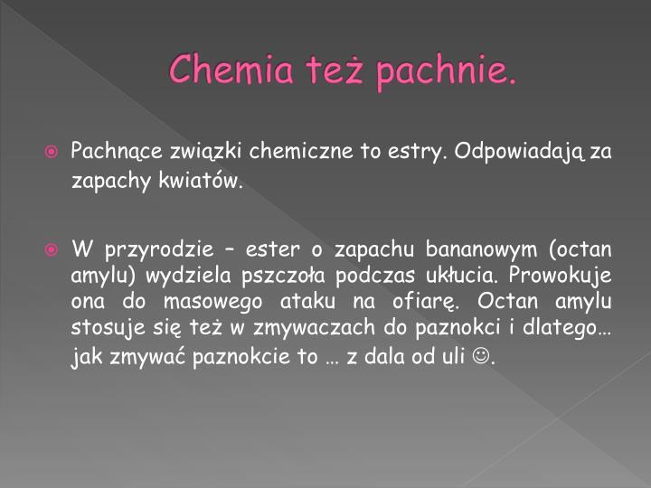 Chemia też pachnie.