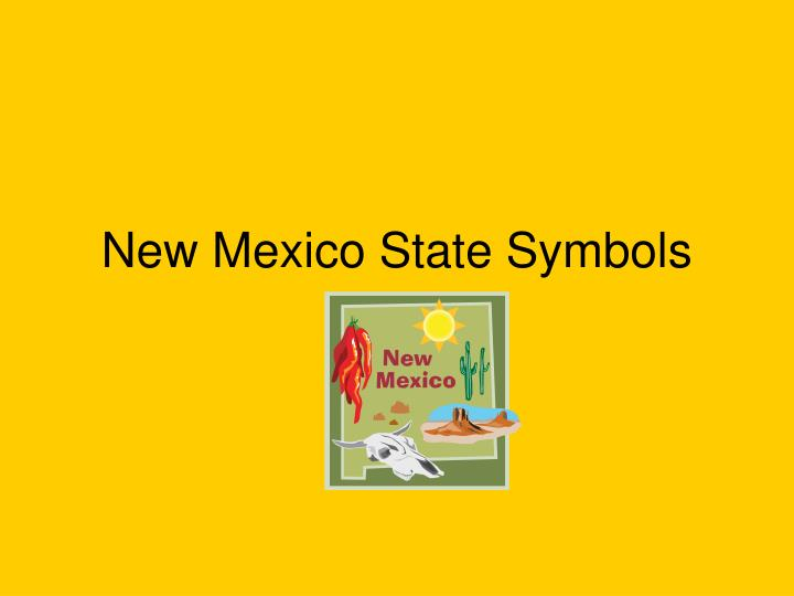 Ppt New Mexico State Symbols Powerpoint Presentation Id5488280