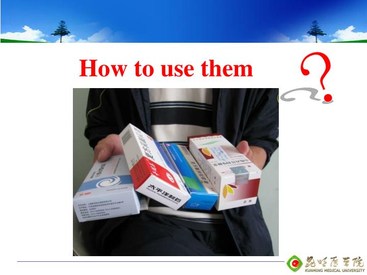 How to use them