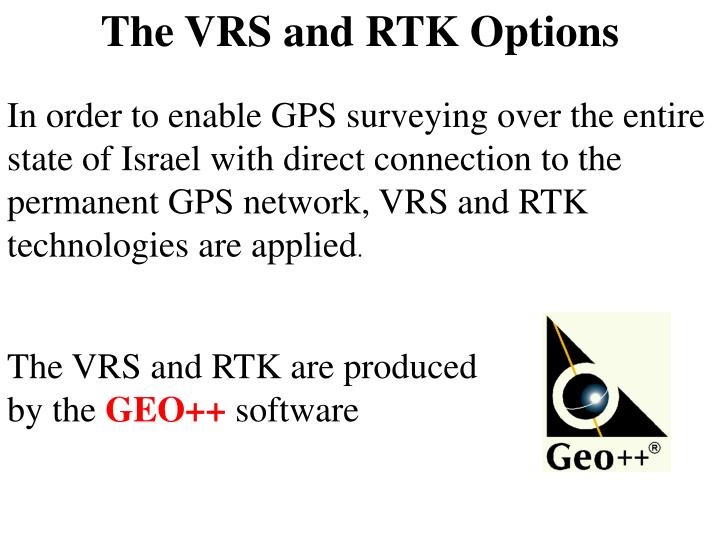 The VRS and RTK Options