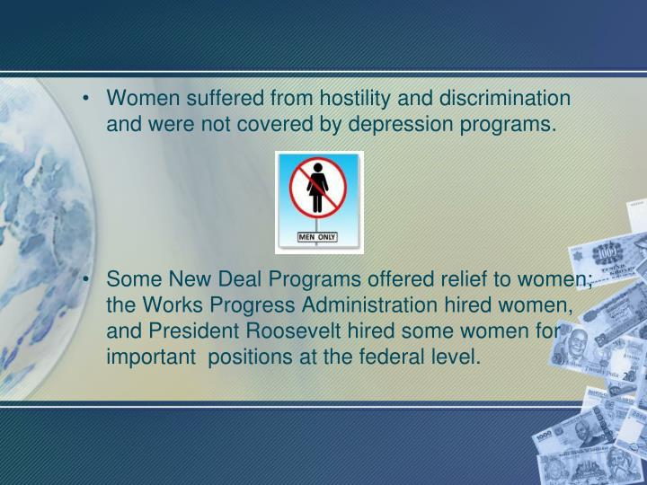 Women suffered from hostility and discrimination and were not covered by depression programs