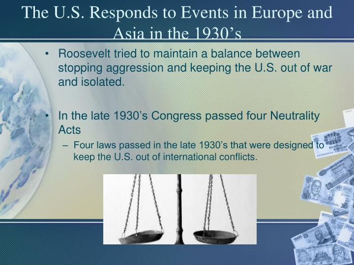 The U.S. Responds to Events in Europe and Asia in the 1930's