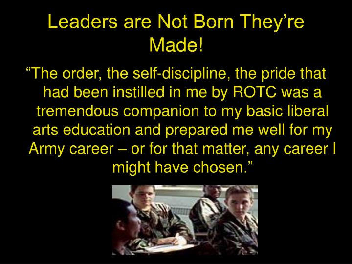 ppt on leaders are born not made Leaders are born, not made and other popular myths.