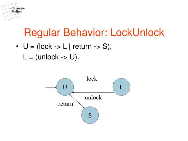 Regular behavior lockunlock