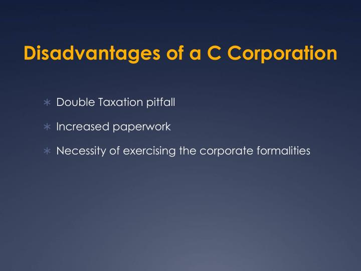 Disadvantages of a C Corporation