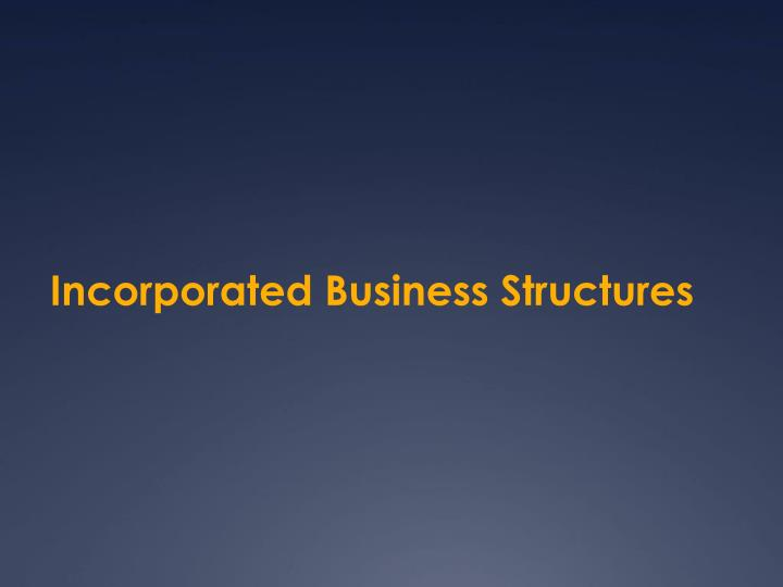 Incorporated Business Structures