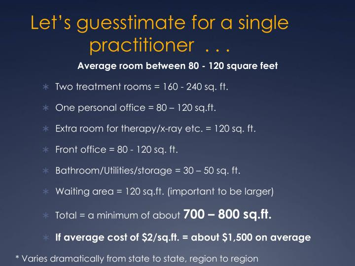 Let's guesstimate for a single practitioner  . . .