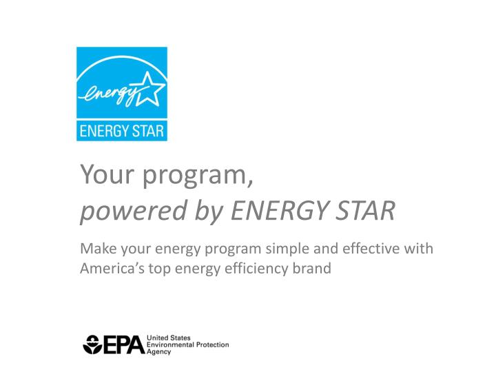 Your program p owered by energy star