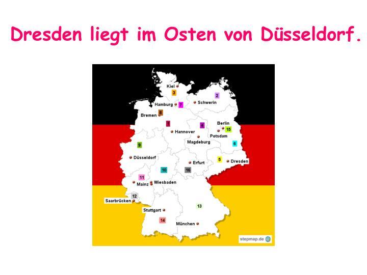 Dresden liegt im Osten von Düsseldorf.