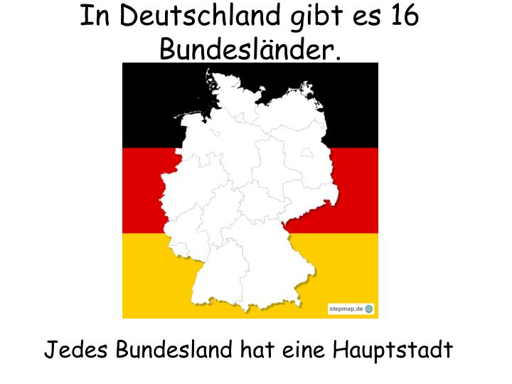 In deutschland gibt es 16 bundesl nder
