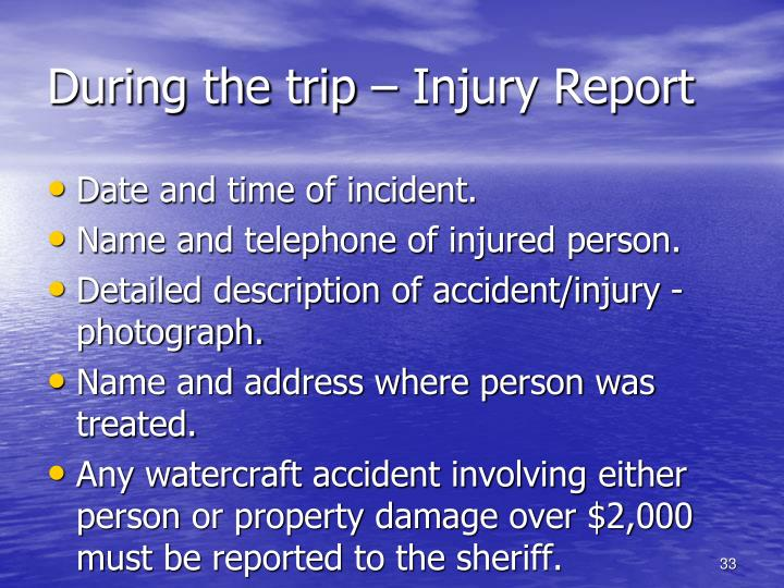 During the trip – Injury Report