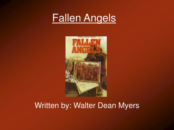 fallen angels essays Losing innocence: fallen angels find the true meaning of war fallen angels, written by walter dean myers, is a novel that tells about the story of young boys going into battle during the vietnam war.