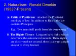 2 naturalism ronald dworkin 1963 present