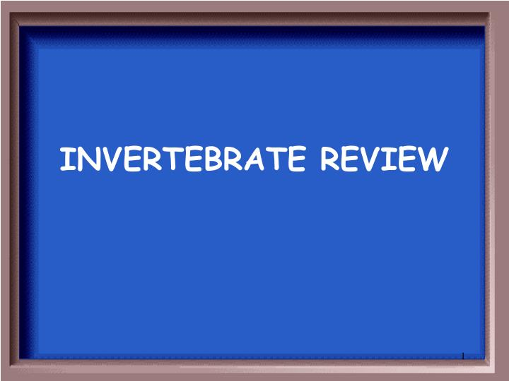 INVERTEBRATE REVIEW