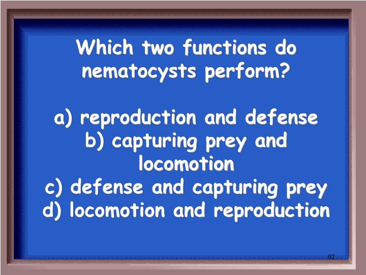 Which two functions do nematocysts perform?