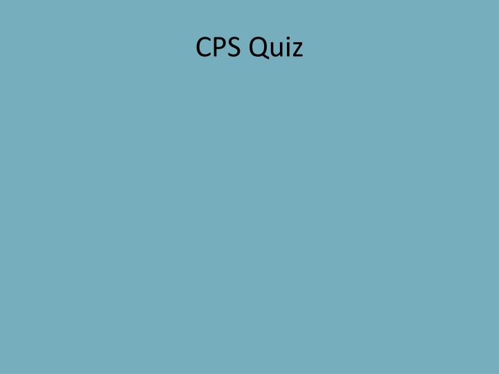 Cps quiz