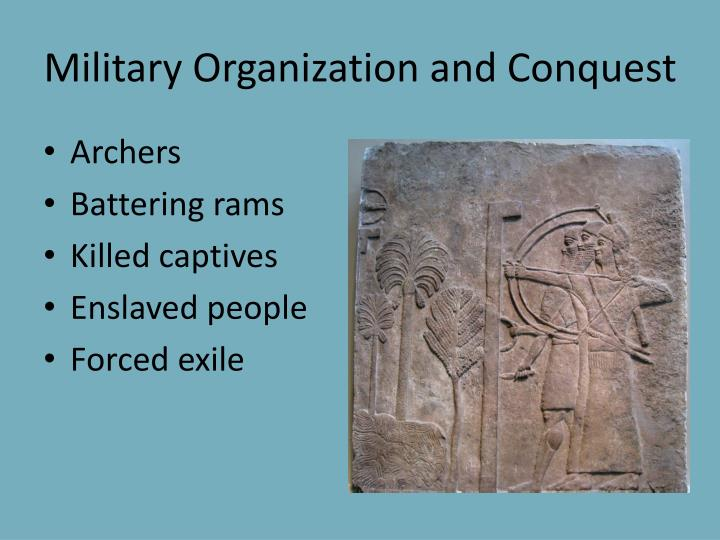 Military Organization and Conquest